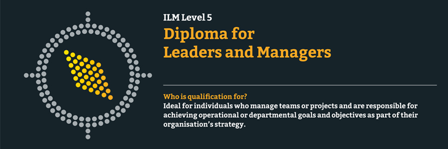 ilm level 5 management The ilm level 5 diploma in leadership and management has been designed to for practising or aspiring middle managers available online - find out more.
